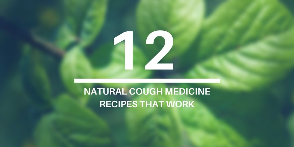 12 Natural Homemade Cough Medicine