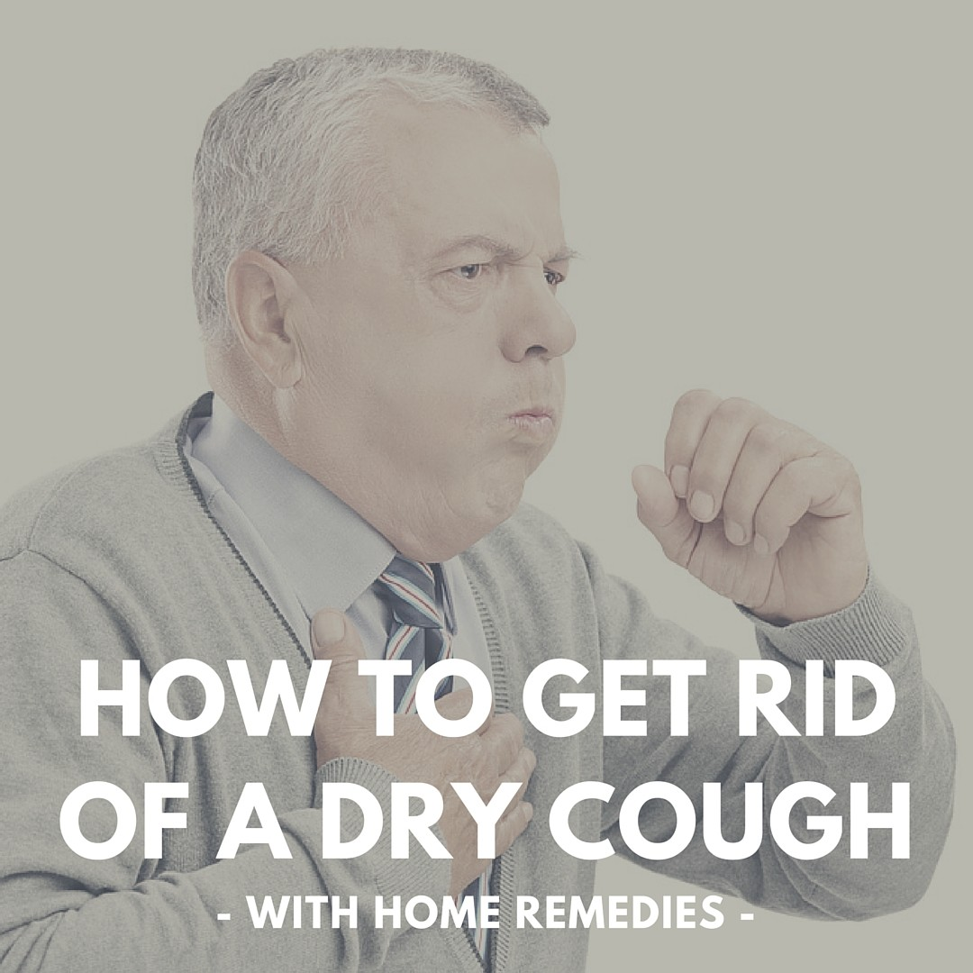 How to get rid of a dry cough